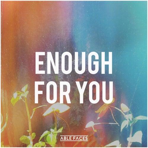 Enough for You