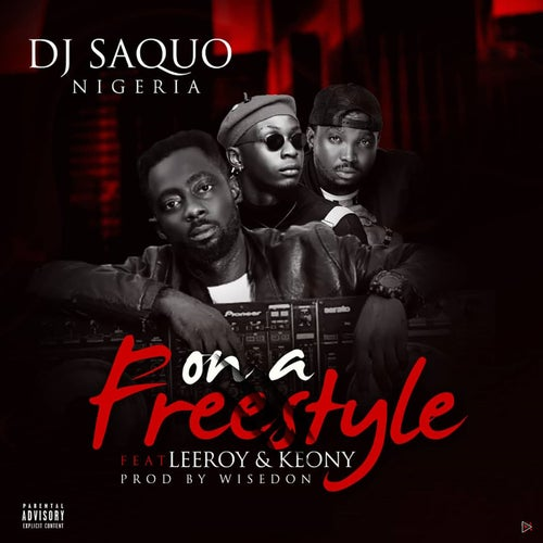 On A Freestyle (feat. Leeroy Afrika & Keony) [Club Version]