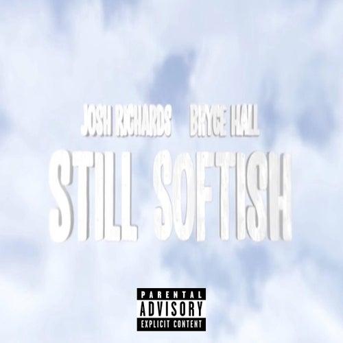 Still Softish (feat. Bryce Hall)