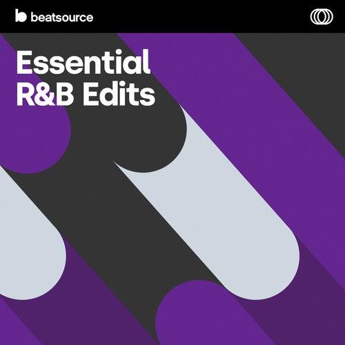 Essential R&B Edits playlist