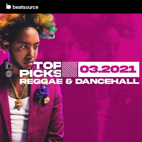 Reggae & Dancehall Top Picks March 2021 playlist