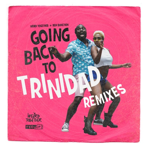 Going Back to Trinidad Remixes
