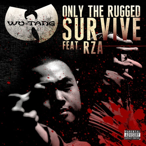 Only The Rugged Survive (feat. RZA) feat. RZA