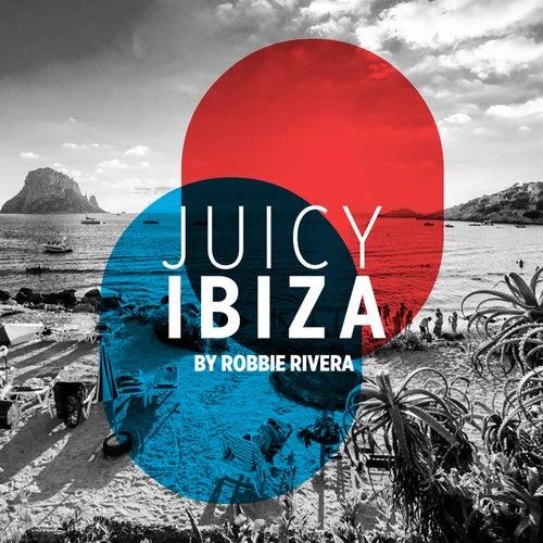 Juicy Beach - Ibiza 2017 (Selected by Robbie Rivera)