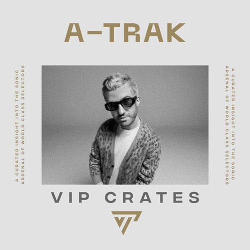 A-Trak - VIP Crates playlist