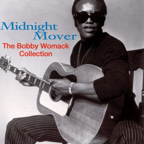 Midnight Mover: The Bobby Womack Story