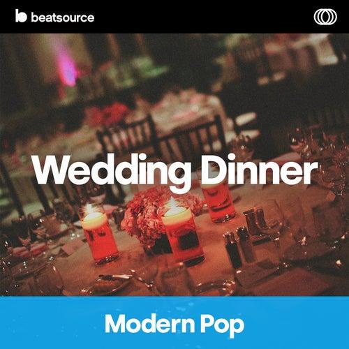 Wedding Dinner - Modern Pop playlist