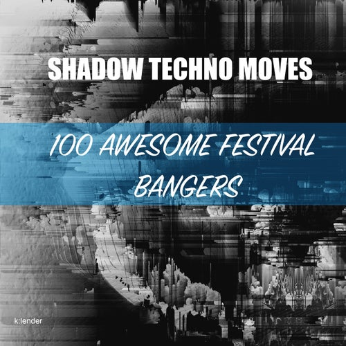 Shadow Techno Moves: 100 Awesome Festival Bangers