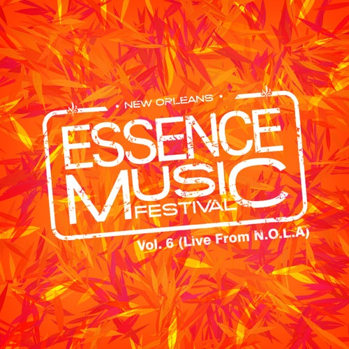 Essence Music Festival, Vol. 6: Live in N.O.L.A