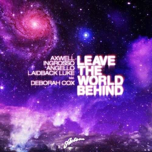 Leave The World Behind feat. Laidback Luke feat. Deborah Cox
