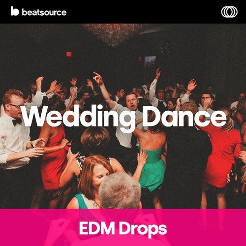 Wedding Dance - EDM Drops playlist