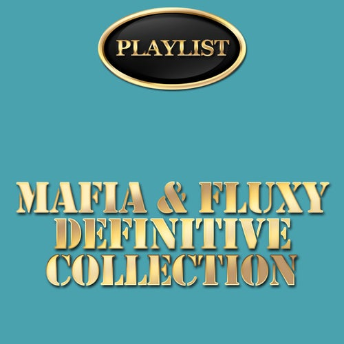 Mafia & Fluxy Definitive Collection