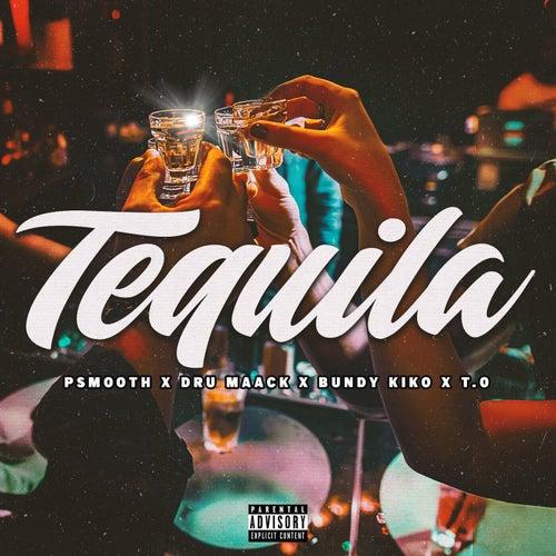 Tequila (feat. Dru Maack, Bundy Kiko, T.O)