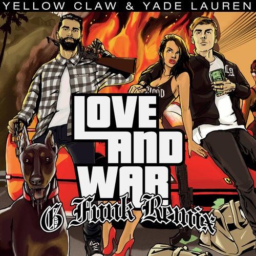 Love & War (Yellow Claw G-Funk Remix)