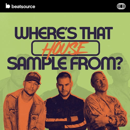 Where's That House Sample From? playlist