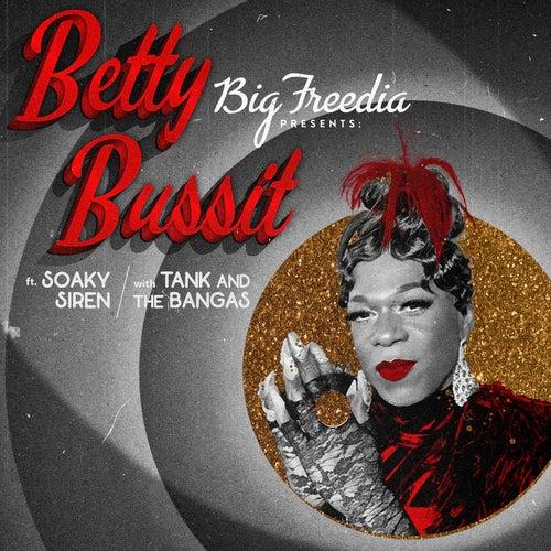 Betty Bussit (feat. Soaky Siren & Tank and The Bangas)