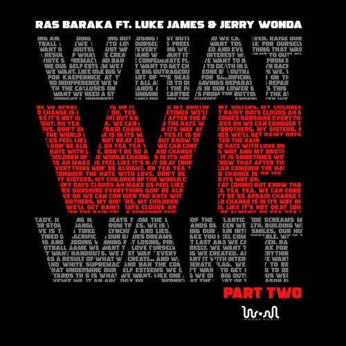 What We Want, Pt. 2 (feat. Luke James & Jerry Wonda)