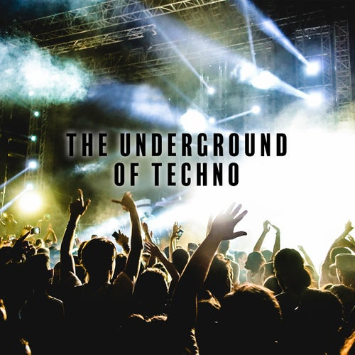 The Underground of Techno