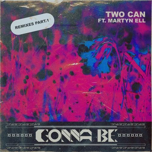 Gonna Be Remixes, Pt. 1