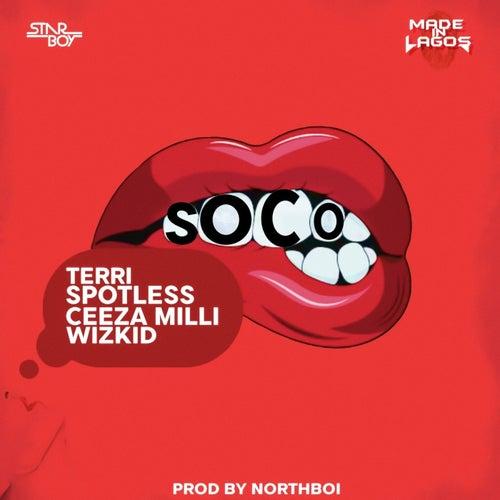 Soco  (feat. Wizkid, Ceeza Milli, Spotless & Terri)