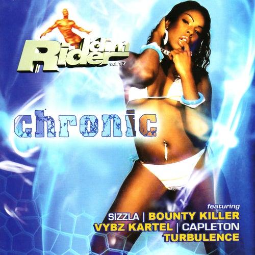 Riddim Rider Volume. 17:Chronic