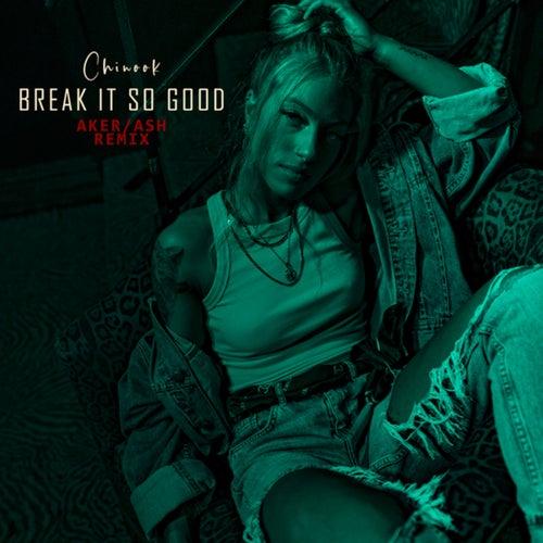 Break It So Good