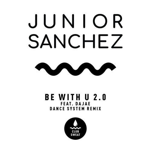 Be with U 2.0 (feat. Dajae) [Dance System Remix]