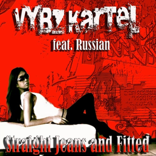 Striaght Jeans and Fitted feat. Russian