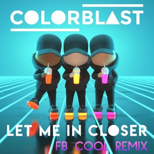 Let Me In Closer