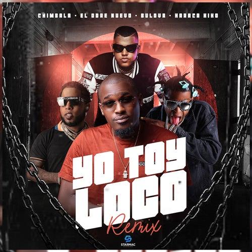 Yo Toy Loco (feat. Bulova) [Remix]
