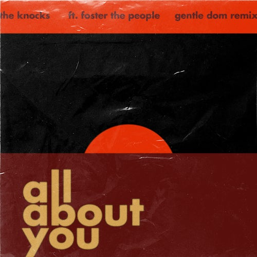 All About You (feat. Foster The People) [Gentle Dom Remix]