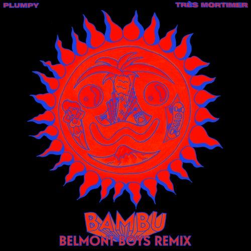 BAMBU (Belmont Boys Remix)