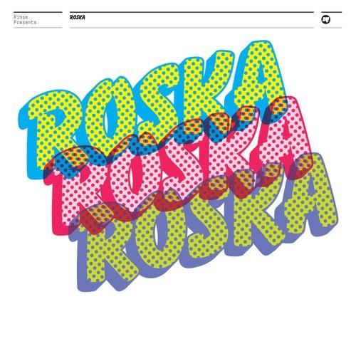 Rinse Presents: Roska