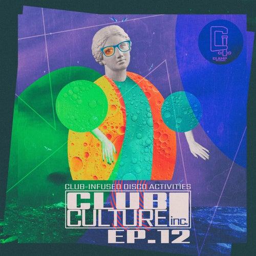 Club Culture Inc. - Ep.12