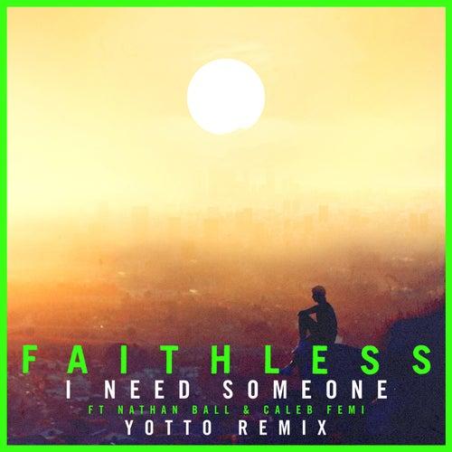 I Need Someone (feat. Nathan Ball & Caleb Femi) [Yotto Remix] [Edit]