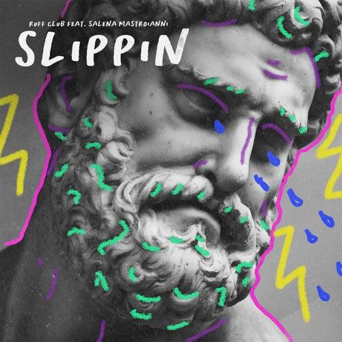 Slippin (feat. Salena Mastroianni)
