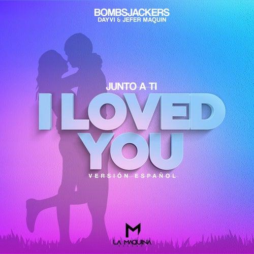 Junto a Ti (I Loved You)