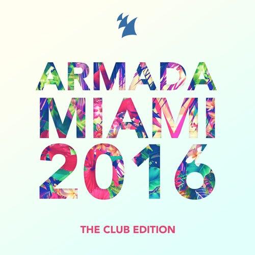 Armada Miami 2016 - The Club Edition