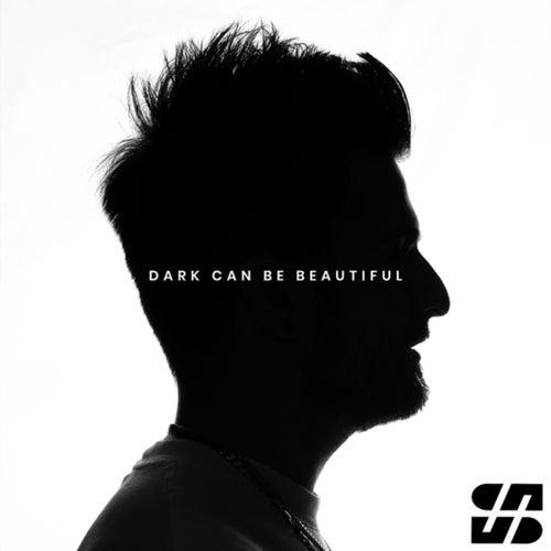 Dark Can Be Beautiful