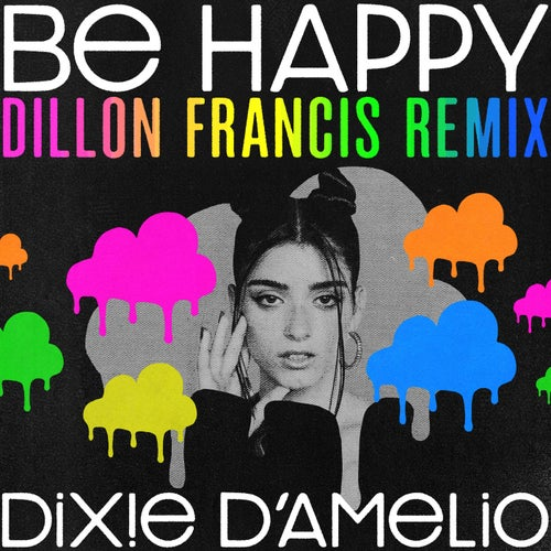 Be Happy (Dillon Francis Remix)