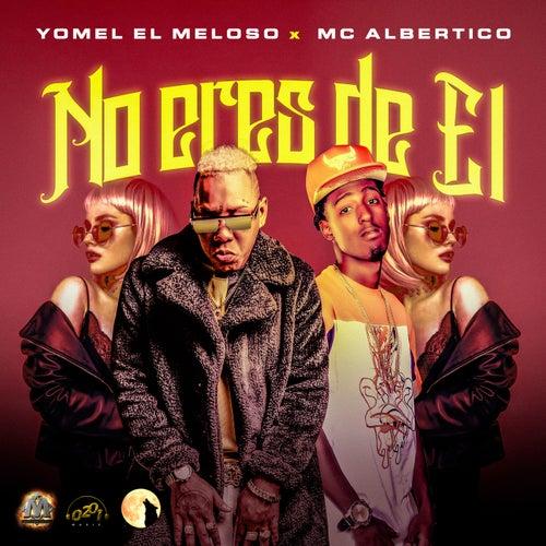 No Eres De El (feat. Mc Albertico)