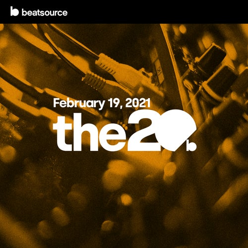 The 20 - February 19, 2021 playlist
