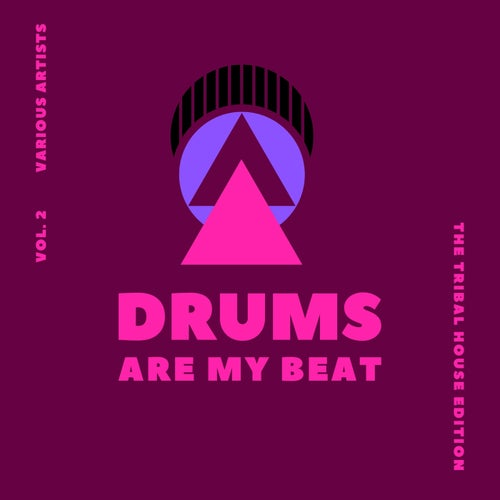 Drums Are My Beat (The Tribal House Edition), Vol. 2