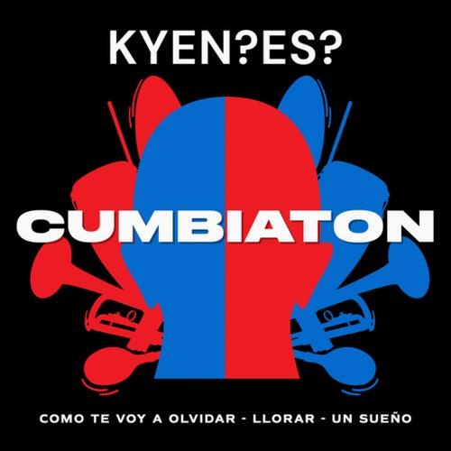 Cumbiaton (Como Te Voy A Olvidar/Llorar/Un Sueño)