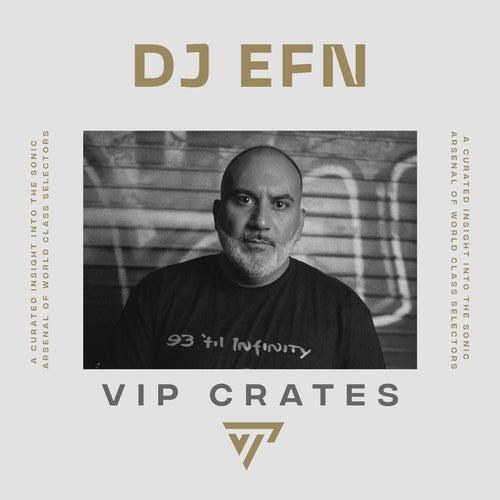 DJ EFN - VIP Crates playlist