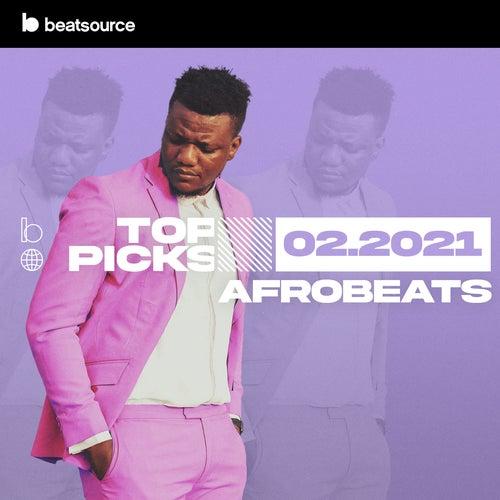 Afrobeats Top Picks February 2021 playlist