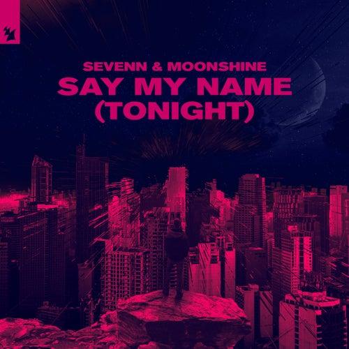 Say My Name (Tonight)