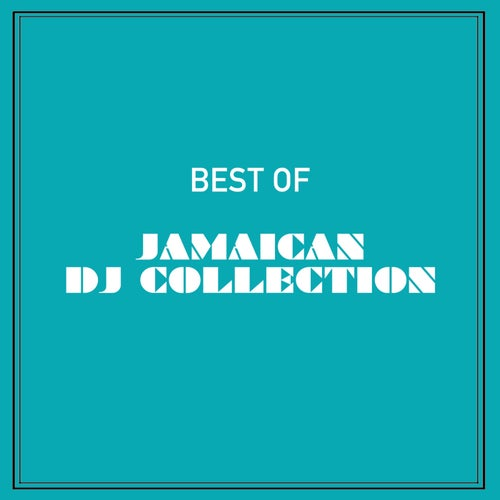 Best of Jamaican DJ Collection