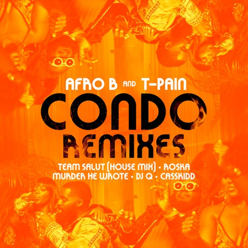 Condo (feat. T-Pain) [Remixes]