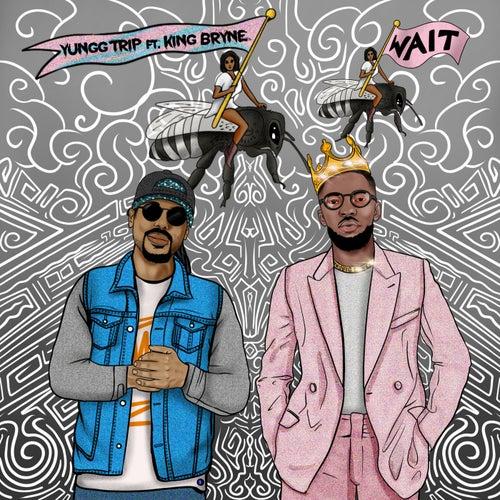 Wait (feat. King Bryne)